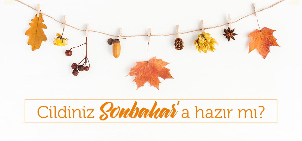 cildiniz_sonbahara_hazir_mi