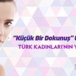 """Türk kadınlarının yeni markajı """"Küçük bir dokunuş"""" uygulamaları"""